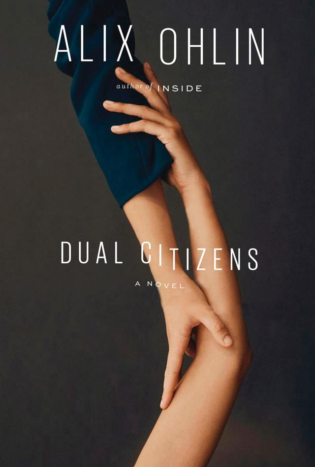 Dual Citizens, a novel by Alix Ohlin